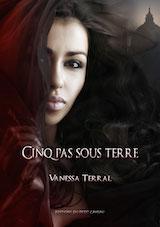 Terral, Vanessa. Cinq pas sous terre