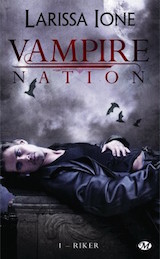 Ione, Larissa – Vampire Nation, tome 1. Riker