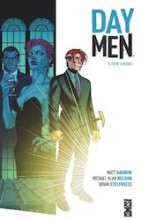Gagnon, Matt – Nelson, Michael Alan – Stelfreeze, Brian. Day Men, tome 1. Lux in Tenebris