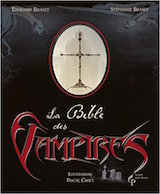 Brasey, Edouard – Brasey, Stéphanie – Croci, Pascal. La Bible des vampires