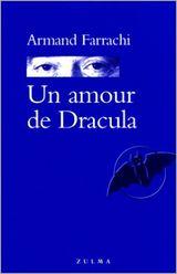 Farrachi, Armand. Un Amour de Dracula