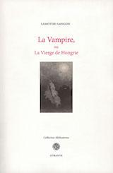 De Lamothe-Langon, Étienne-Léon. La Vampire ou la Vierge de Hongrie