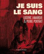 Lamarque et Portrait : interview des auteurs de Je suis le sang