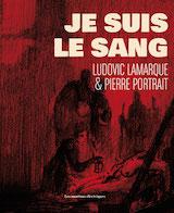 Lamarque, Ludovic – Portrait, Pierre. Je suis le sang