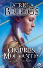 Briggs, Patricia. Mercy Thompson, tome 8. Ombre Mouvantes