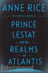 Prince Lestat et le Royaume d'Atlantis : Anne Rice, le retour ? - (25/07/2016)