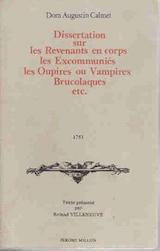 Calmet, Dom Augustin. Dissertation sur les revenants en corps, les Excommuniés, les Oupires ou Vampires, Broucolaques, etc.