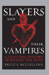 McClelland, Bruce A. Slayers and their vampires.