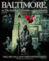 Golden, Christopher – Mignola, Mike. Baltimore, or the Steadfast Tin Soldier and the Vampire