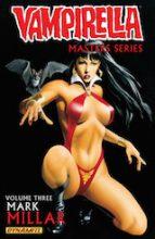 Millar, Mark – Mayhew, Mike. Vampirella, Master series. Tome 3