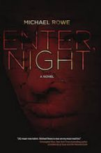 Rowe, Michael. Enter, Night