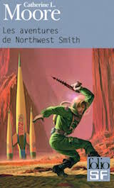 Moore, Catherine L. Les aventures de Northwest Smith