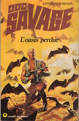 Robeson, Kenneth. Doc Savage, tome 6. L'oasis perdue