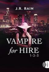 Rain, J.R. Vampire for Hire. Intégrale des tomes 1, 2 et 3