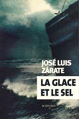 Zárate, José Luis. La glace et le sel