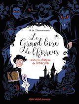 Zimmermann, Naïma Murail. Le grand livre de l'horreur, tome 1. Dans le château de Dracula