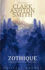 Ashton Smith, Clark. Mondes derniers : Zothique et Averoigne