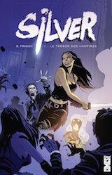 Franck, Stephan. Silver, tome 1. Le trésor des vampires