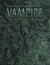 Collectif. Vampire : La Mascarade. Edition XXe anniversaire