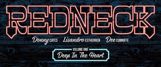 Cates, Donny - Estherren, Lisandro - Cunnife, Dee. Redneck, tome 1. Deep in the Heart