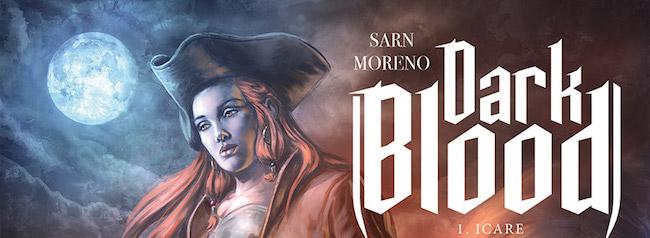 Sarn, Amélie - Moreno, Marc. Dark Blood, tome 1. Icare