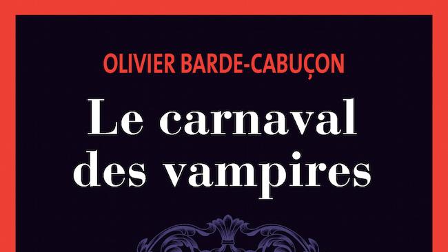 Barde-Cabuçon, Olivier. Interview avec l'auteur du Carnaval des Vampires