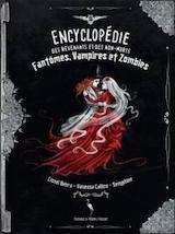 Behra, Lionel – Callico, Vanessa – Senyphine. Encyclopédie des revenants et des non-morts : fantômes, vampires et zombies