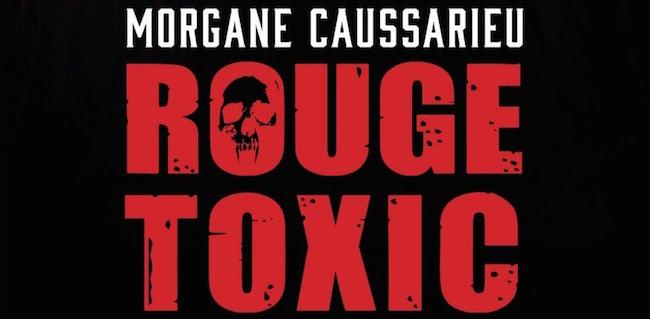 Caussarieu, Morgane. Rouge Toxic