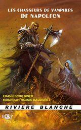 Schildiner, Frank. Les Chasseurs de Vampires de Napoléon