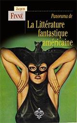 Finné, Jacques. Panorama de la littérature fantastique américaine