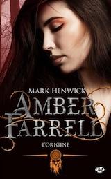 Henwick, Mark. Amber Farrell, tome 0. L'Origine