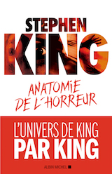 King, Stephen. Anatomie de l'horreur