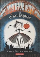 Ellen Anderson, Laura. Amélia Fang, tome 1. Le Bal Barbare