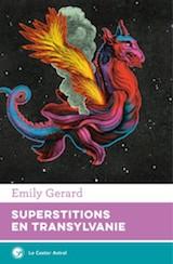 Gerard, Emily. Superstitions en Transylvanie