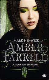 Henwick, Mark. Amber Farrell, tome 2. La voix du dragon