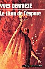 Dermèze, Yves. Le Titan de l'Espace