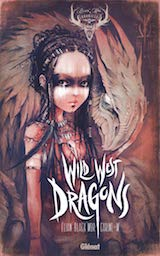 Carine-M et Black'Mor, Elian. Wild West Dragons, Tome 1