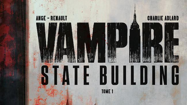 Ange - Renault, Patrick - Adlard, Charlie. Vampire State Building, Tome 1.