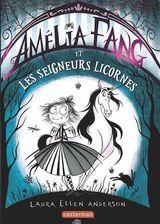 Ellen Anderson, Laura. Amélia Fang, tome 2. Les Seigneurs Licornes