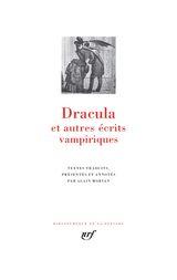 Collectif. Dracula et autres écrits vampiriques