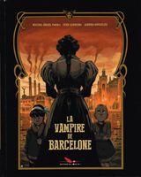 Ledesma, Ivàn – Parra, Miguel Angel – Gonzalez, Jandro. La Vampire de Barcelone