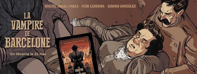 Ledesma, Ivàn - Parra, Miguel Angel - Gonzalez, Jandro. La Vampire de Barcelone