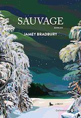 Bradbury, Jamey. Sauvage