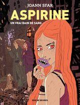Sfar, Joann. Aspirine, tome 2. Un vrai bain de sang