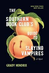 Hendrix, Grady. The Southern Book Club's Guide to Slaying Vampires