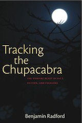 Radford, Benjamin. Tracking the Chupacabra