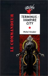 Honaker, Michel. Terminus : Vampire City