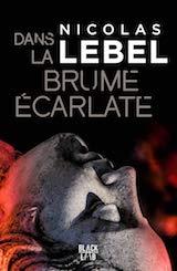 Lebel, Nicolas. Interview avec l'auteur de Dans la Brume Ecarlate